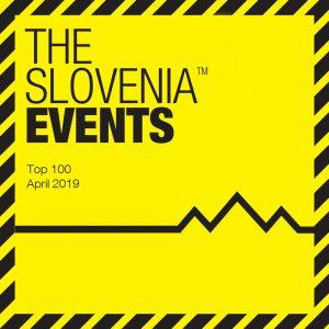 THE SLOVENIA EVENTS April 2019